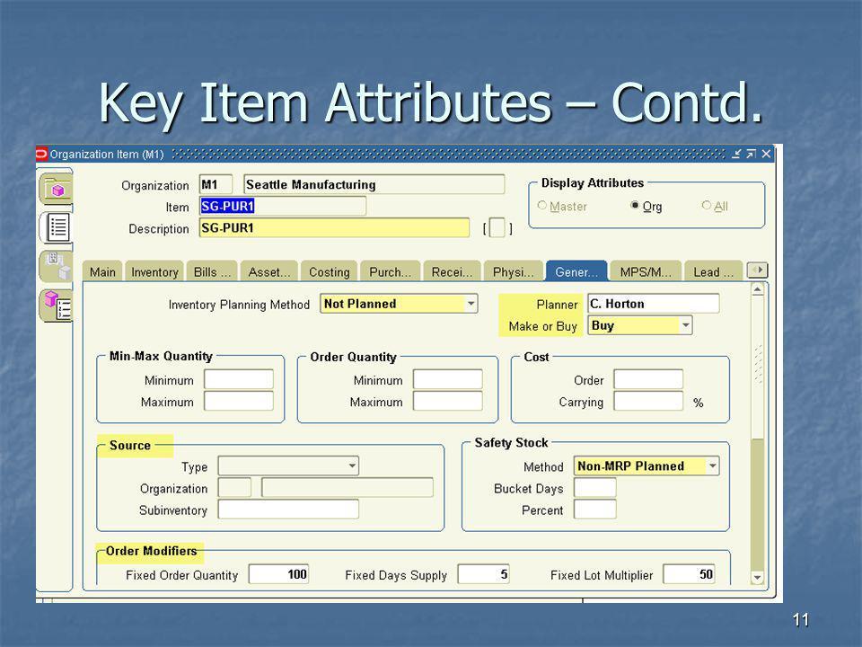 11 Key Item Attributes – Contd.