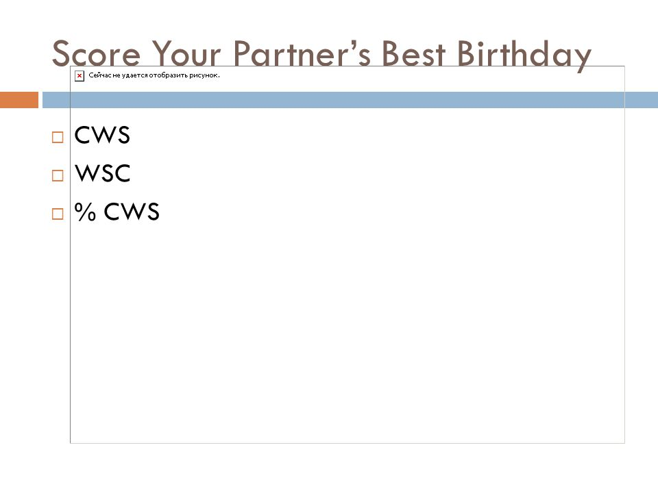 Score Your Partners Best Birthday CWS WSC % CWS