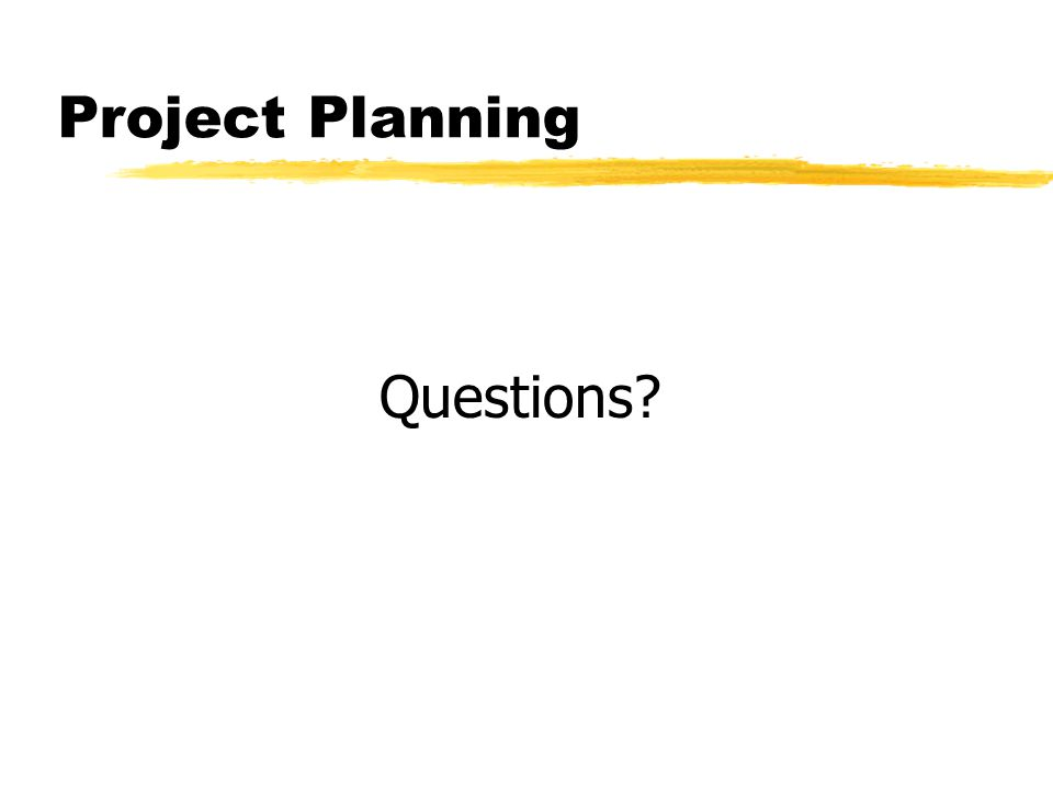 Project Planning Questions?