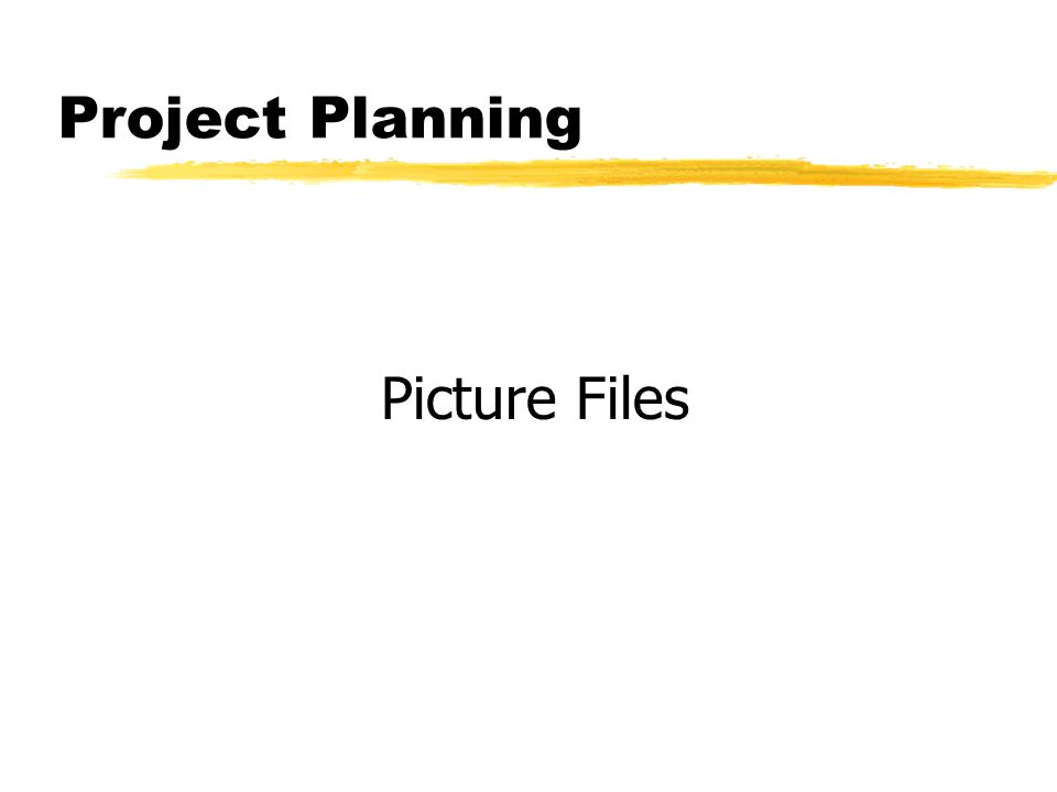 Project Planning Picture Files