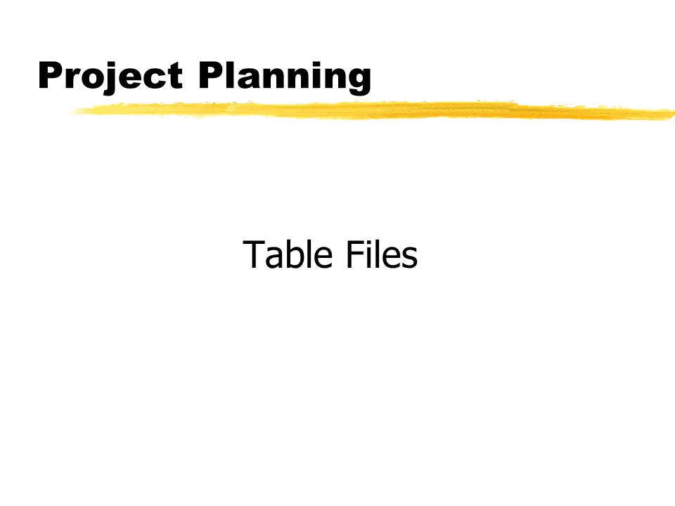Project Planning Table Files