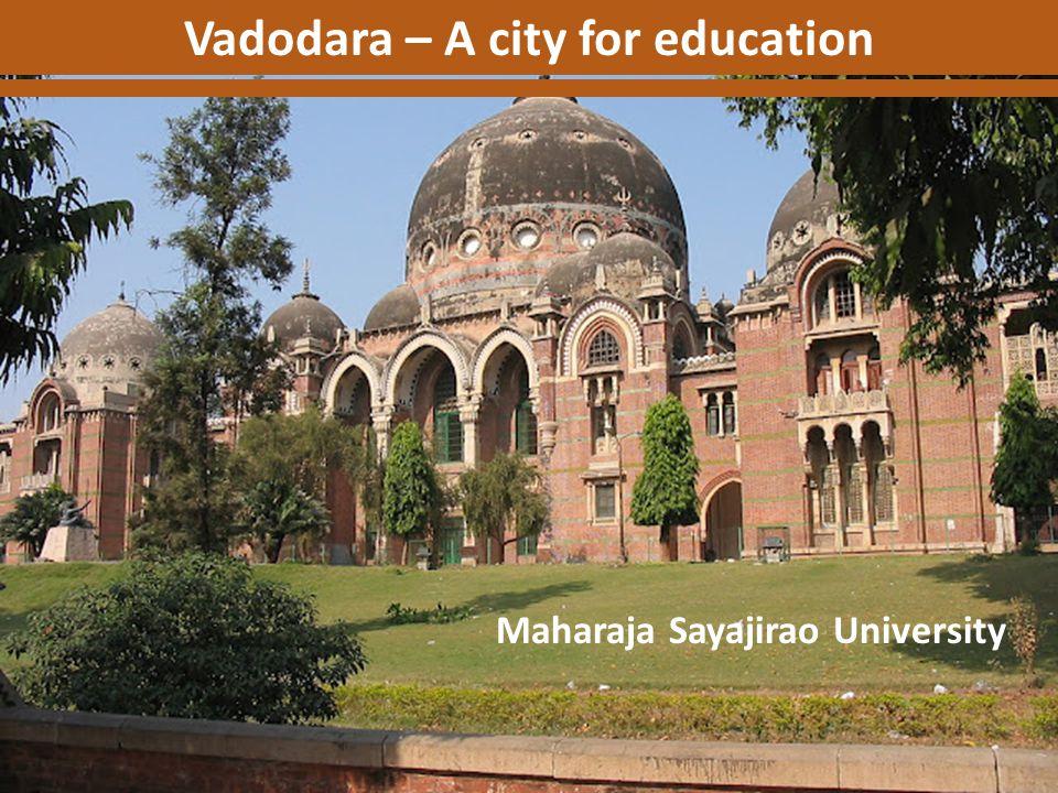 Vadodara – A city for education Maharaja Sayajirao University