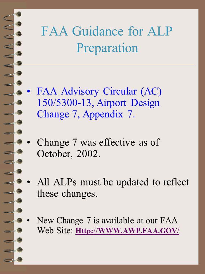 FAA Guidance for ALP Preparation FAA Advisory Circular (AC) 150/5300-13, Airport Design Change 7, Appendix 7.