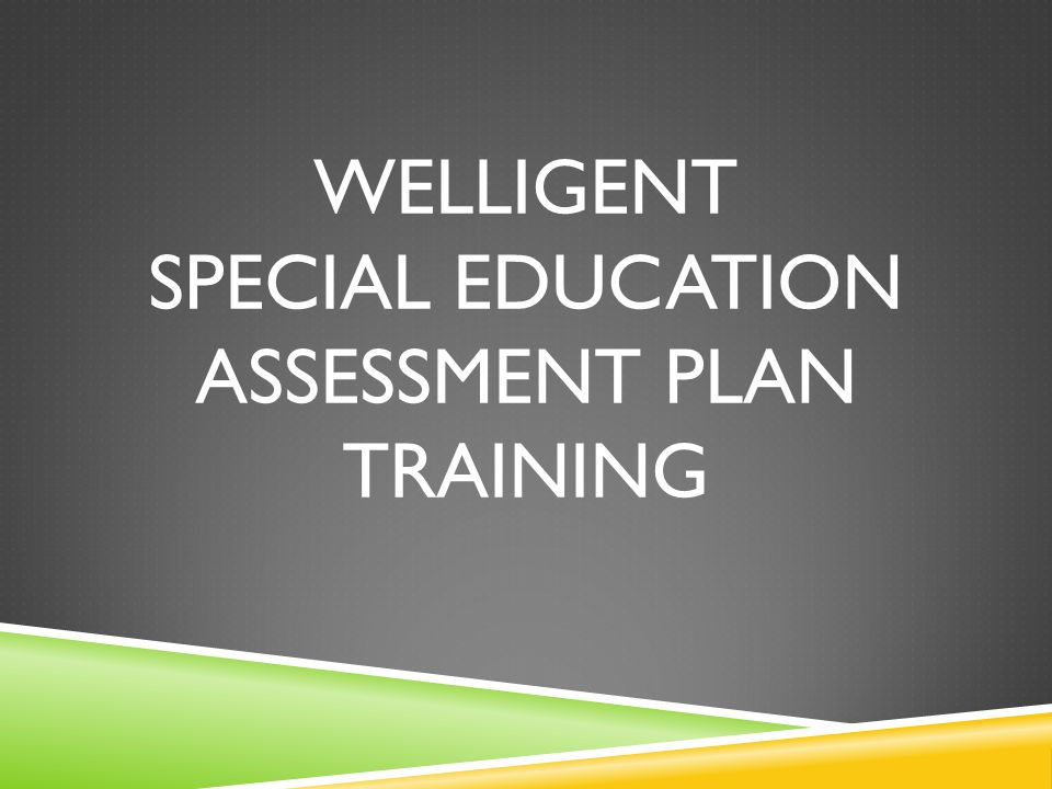 IEP EVENT LISTING IEP Event Listing: Create Review IEP Wizard: Select type of IEP, Manager and Save IEP Event Listing: The IEP will display with a status of In Process; open the IEP and create the Special Education Assessment Plan