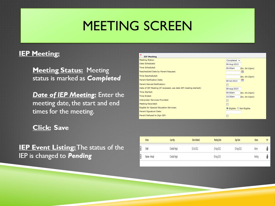 MEETING SCREEN IEP Meeting: Meeting Status: Meeting status is marked as Completed Date of IEP Meeting: Enter the meeting date, the start and end times