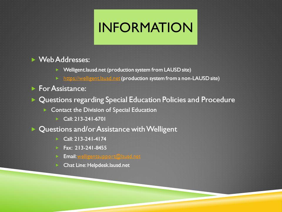 Web Addresses: Welligent.lausd.net (production system from LAUSD site) https://welligent.lausd.net (production system from a non-LAUSD site) https://w