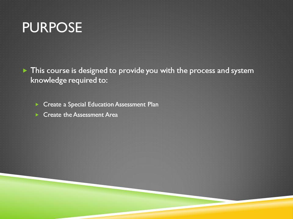ASSESSMENT PLAN Assessment Area: Click: New Assessment to create assessment areas and assign assessors.