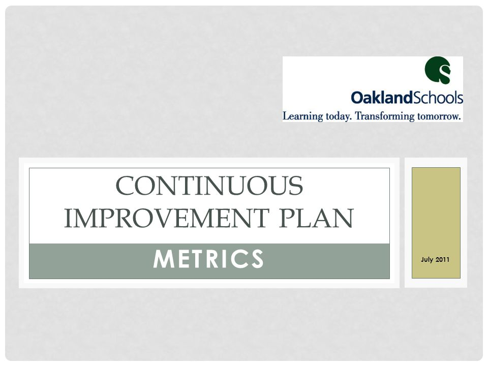 METRICS CONTINUOUS IMPROVEMENT PLAN July 2011