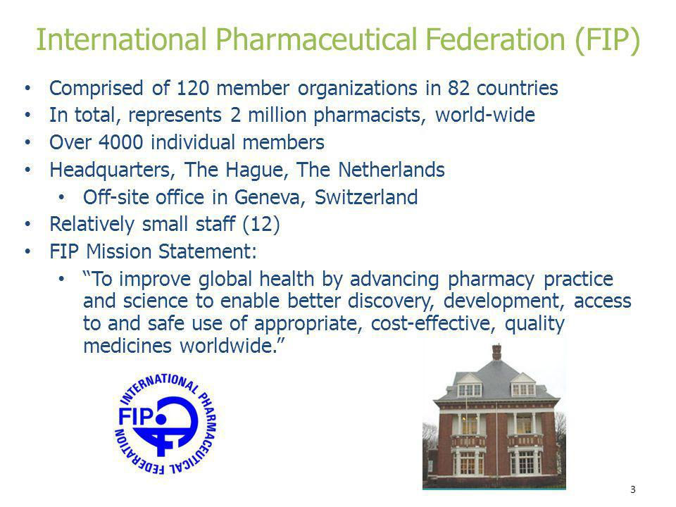 3 Comprised of 120 member organizations in 82 countries In total, represents 2 million pharmacists, world-wide Over 4000 individual members Headquarte