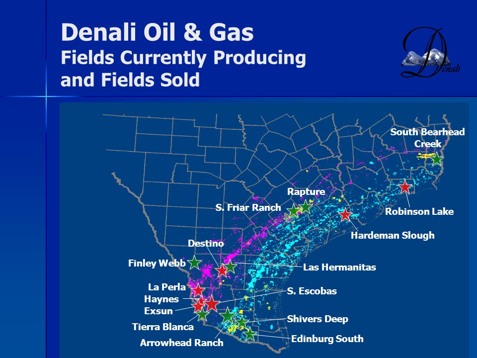 Denali Oil & Gas Fields Currently Producing and Fields Sold Finley Webb Las Hermanitas Destino La Perla S.