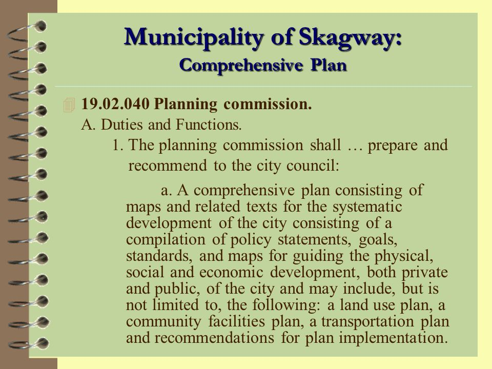 What is a Comprehensive Plan? (continued) 4 Provides a policy framework for decision-making regarding land use, transportation, housing, public facili