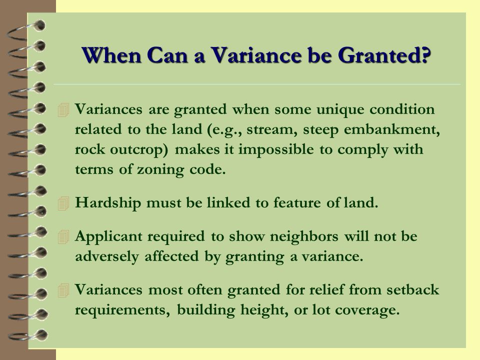 Variances Under AS 29.40.040(b) According to Alaska law, a variance may not be granted if: 4 The special conditions that require the variance are caus