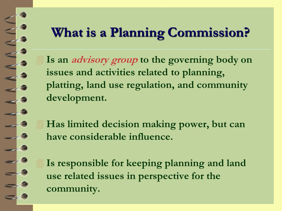 The Commissions Relationship with Elected Officials The most important aspect of the relationship between the planning commission and the governing body is the is the planning commissions advisory role.