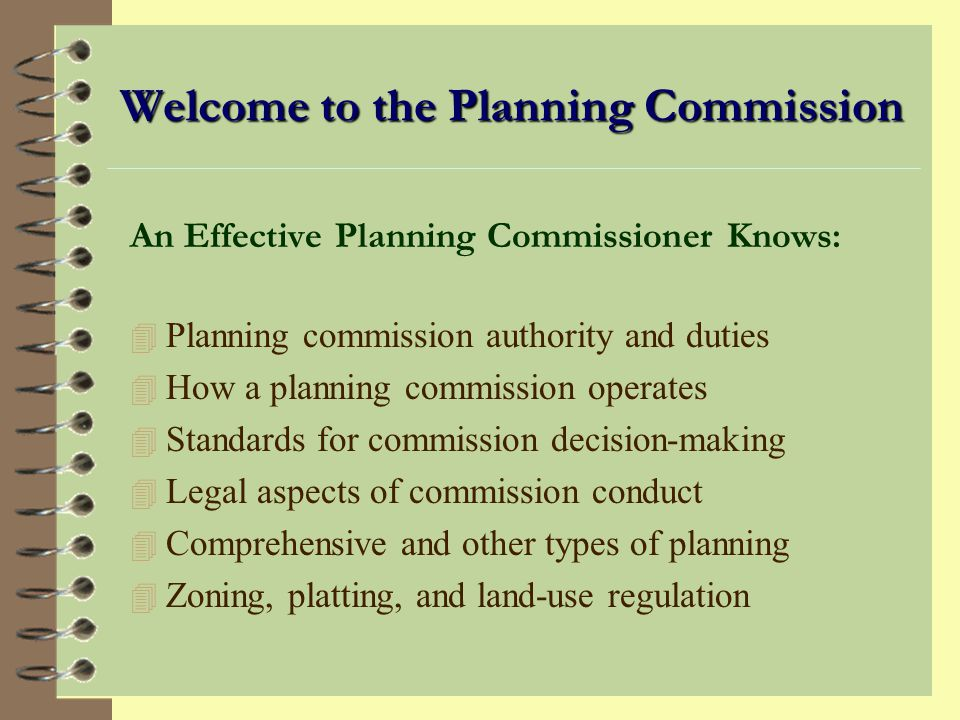 The Commissions Relationship with Planning Staff Planning staff play a critical role in the planning process and effectiveness of the planning commission.