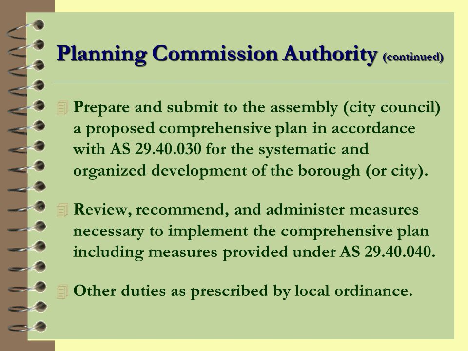Practical Advice for Commissioners 4 Read packet before meeting 4 Seek staff assistance before meeting 4 Know comprehensive plan and zoning/platting codes 4 Be familiar with sites and projects 4 Share information 4 Focus on facts, not opinions 4 Summarize what you have heard 4 Participate in discussion 4 Be practical 4 Be a problem-solver, not a problem-maker 4 Be probing, but not argumentative 4 Respect your associates 4 Treat everyone equally 4 Attend meetings 4 Come on time to meetings