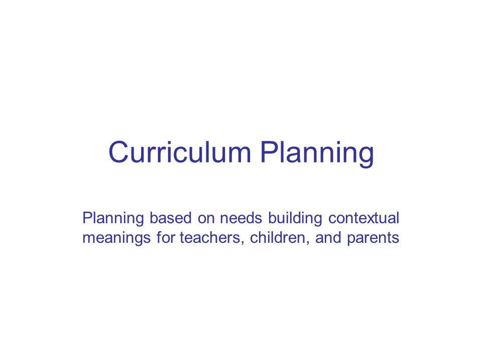 Elements: Curriculum Planning Content Environment Implementation Management Assessment Appraisal