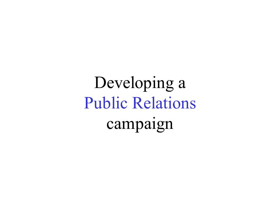 Developing a Public Relations campaign