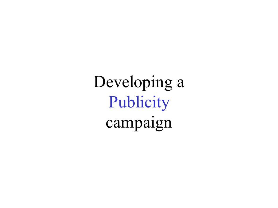 PR Campaign plan outline Situation analysis (S.W.O.T.) Target audience(s) Goals (what do we hope to accomplish?) Objectives (what needs to be done?) Key messages Strategy (or Strategy/Tactics) Tactics (or Strategy/Tactics) Timeline (and two more elements well talk about later)