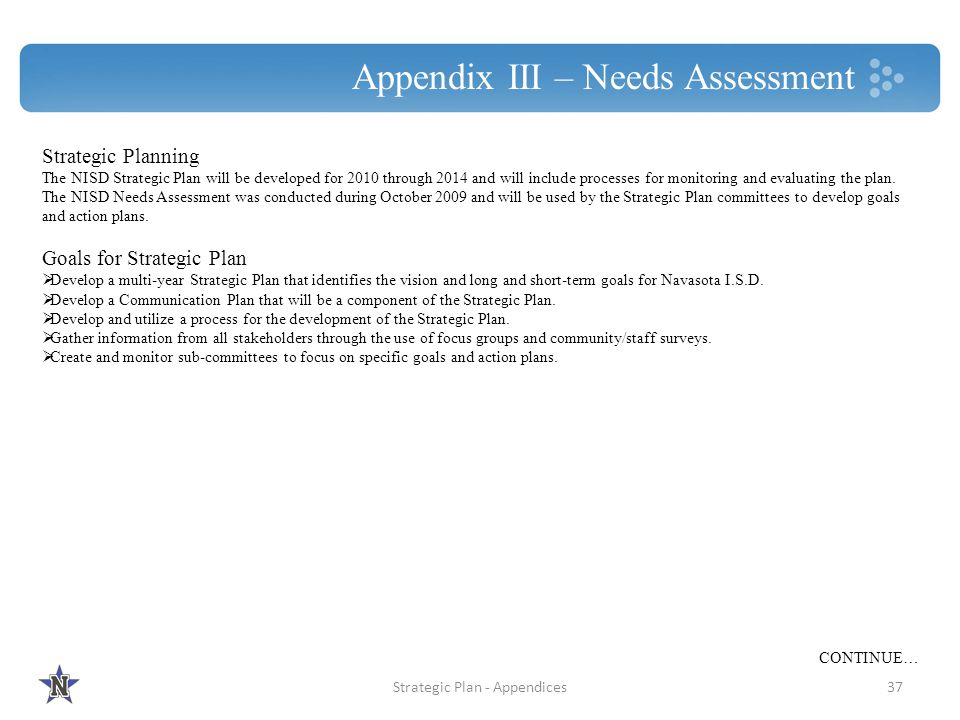 Appendix III – Needs Assessment Strategic Planning The NISD Strategic Plan will be developed for 2010 through 2014 and will include processes for moni