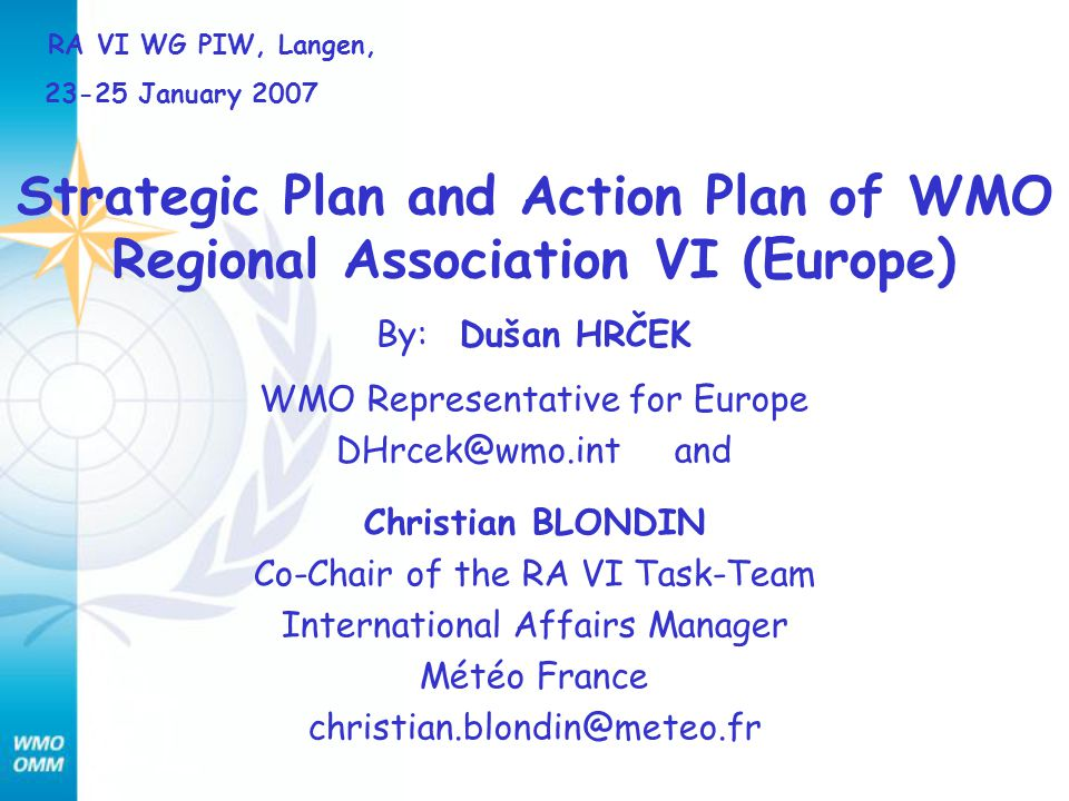 Outline Some important decisions of XIV-RA VI, and follow-up RA VI Action Plan, objectives related to WG PIW Information on the draft Strategic Plan for the Enhancement of NMHSs in RA VI (Europe) based on WMO Strategic Plan
