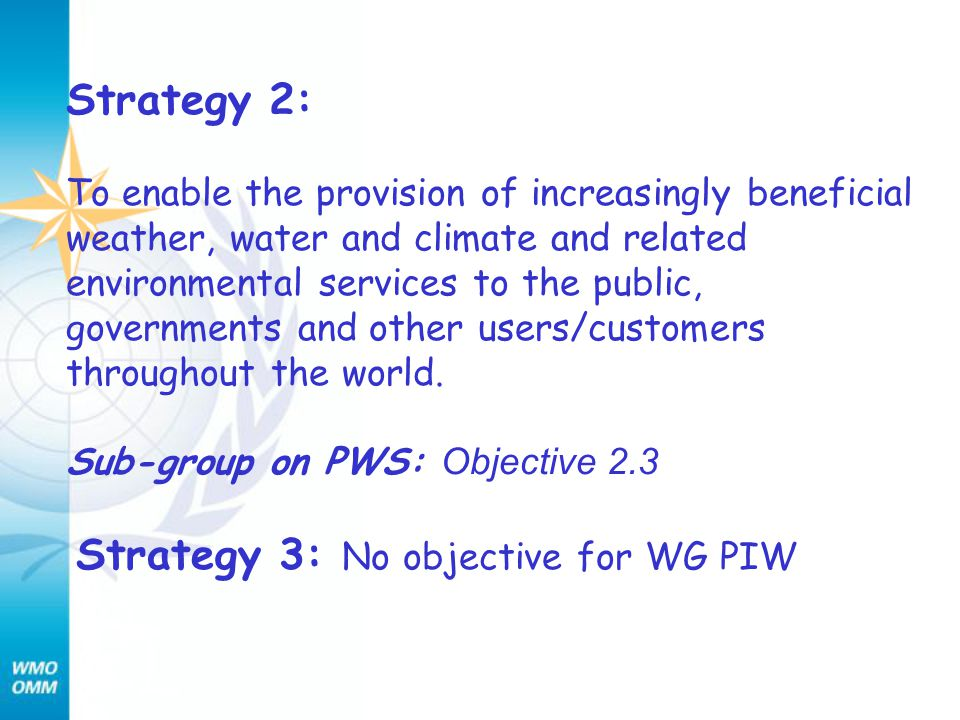 Strategy 2: To enable the provision of increasingly beneficial weather, water and climate and related environmental services to the public, government