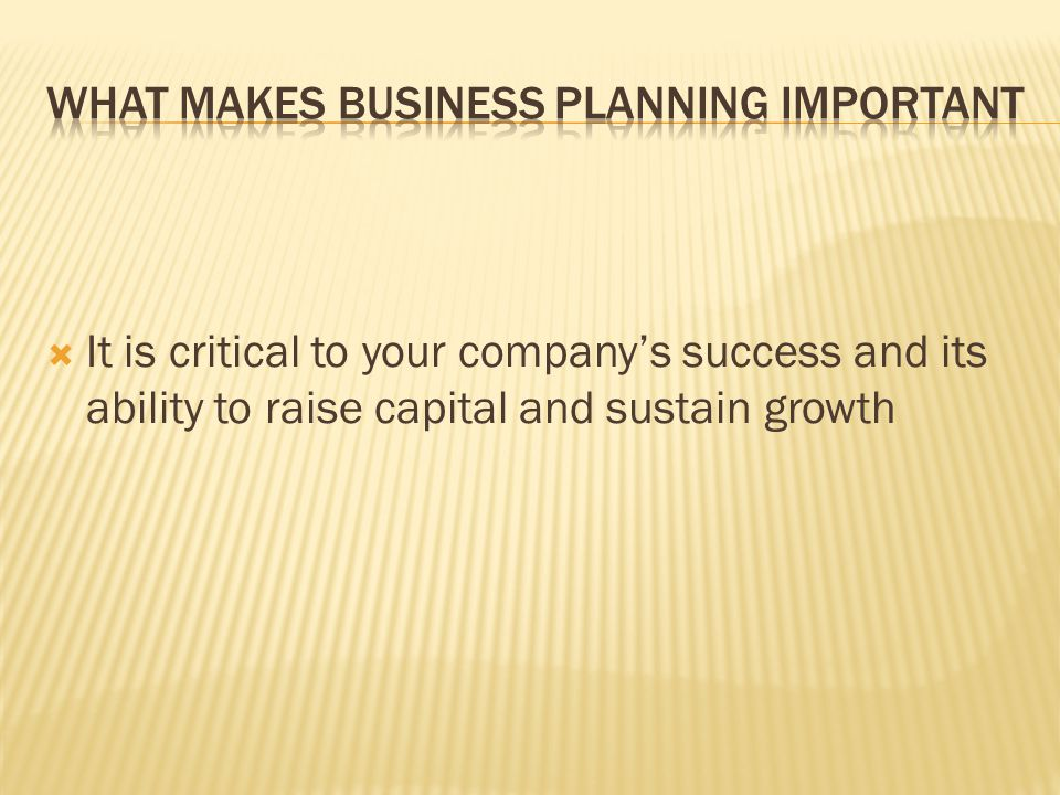 It is critical to your companys success and its ability to raise capital and sustain growth