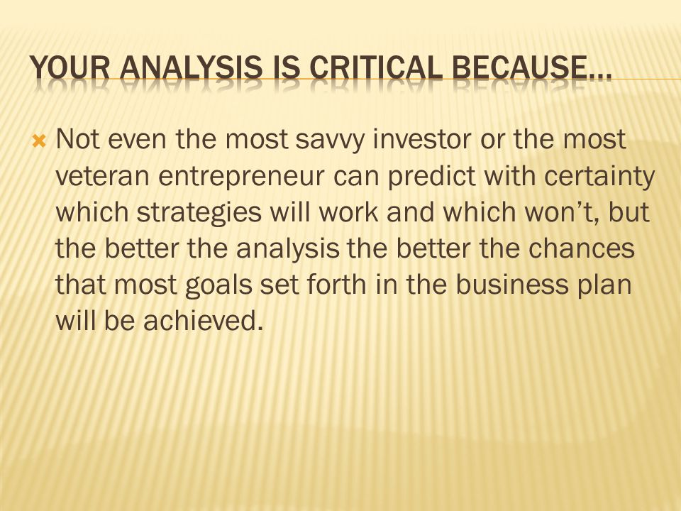 Not even the most savvy investor or the most veteran entrepreneur can predict with certainty which strategies will work and which wont, but the better