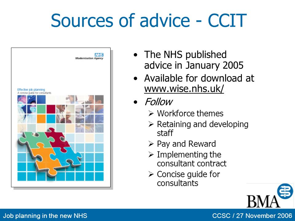 Job planning in the new NHSCCSC / 27 November 2006 Sources of advice - CCIT The NHS published advice in January 2005 Available for download at www.wis