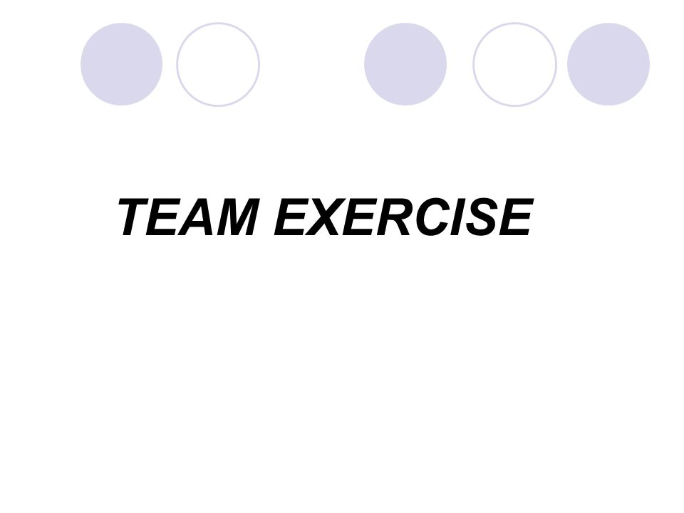 TEAM EXERCISE