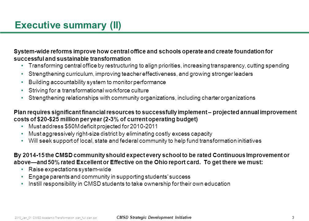 3 CMSD Strategic Development Initiative 2010_Jan_01 CMSD Academic Transformation plan_full plan.ppt Executive summary (II) System-wide reforms improve