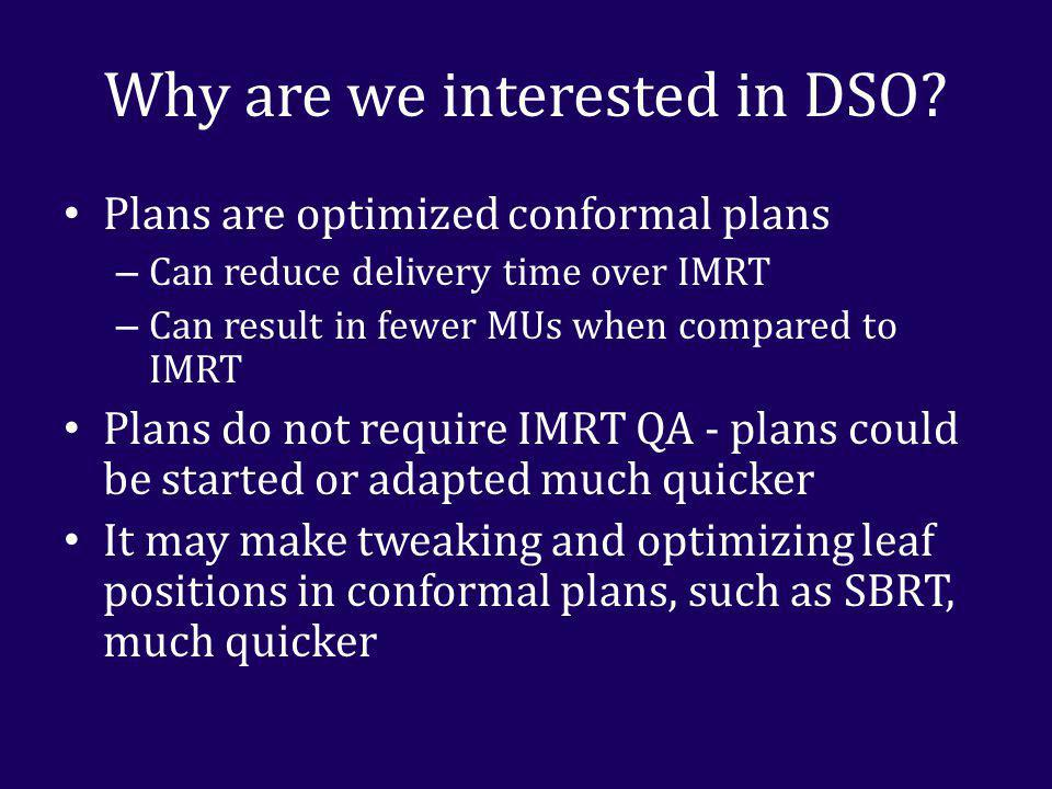 Goal Can DSO produce simpler plans comparable in quality to IMRT plans with the same beam angles and cost function?