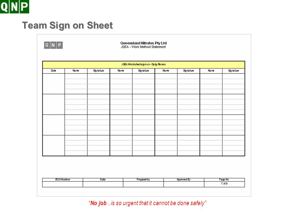 No job..is so urgent that it cannot be done safely Team Sign on Sheet