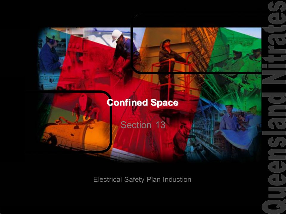 Electrical Safety Plan Induction Confined Space Section 13