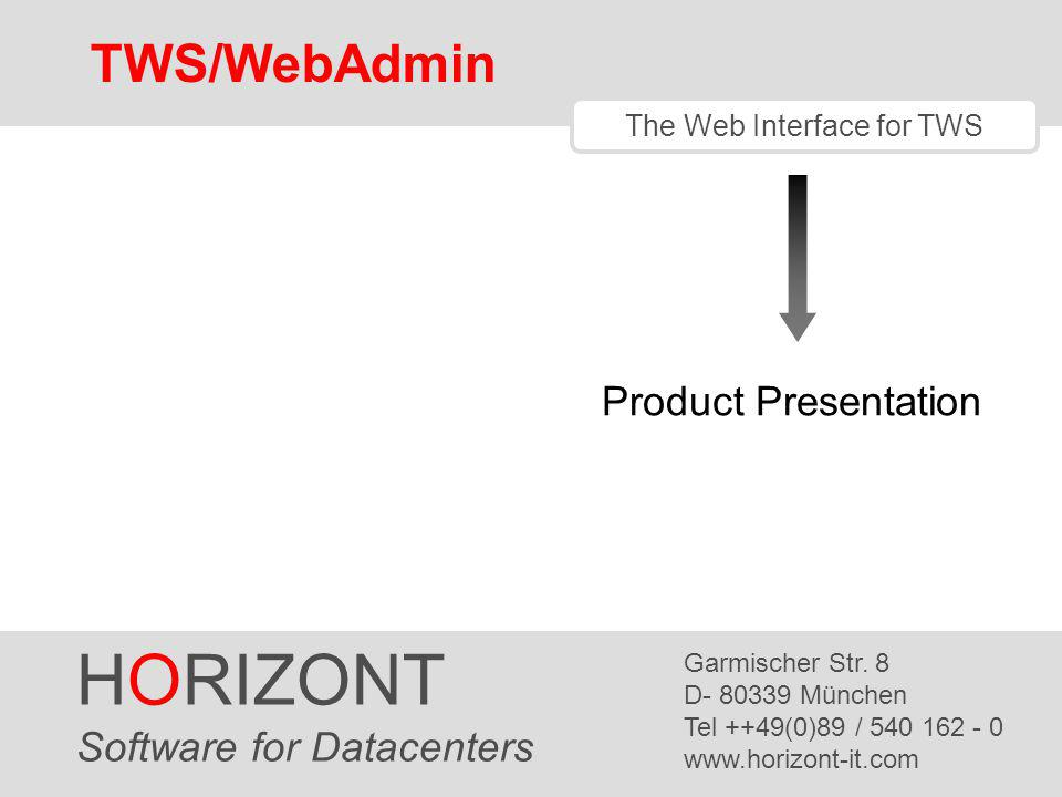 HORIZONT 62 TWS/WebAdmin Miscellaneous Functions Document jobs and workstations by using notes Monitor production by using the integrated event monitor, e.g.
