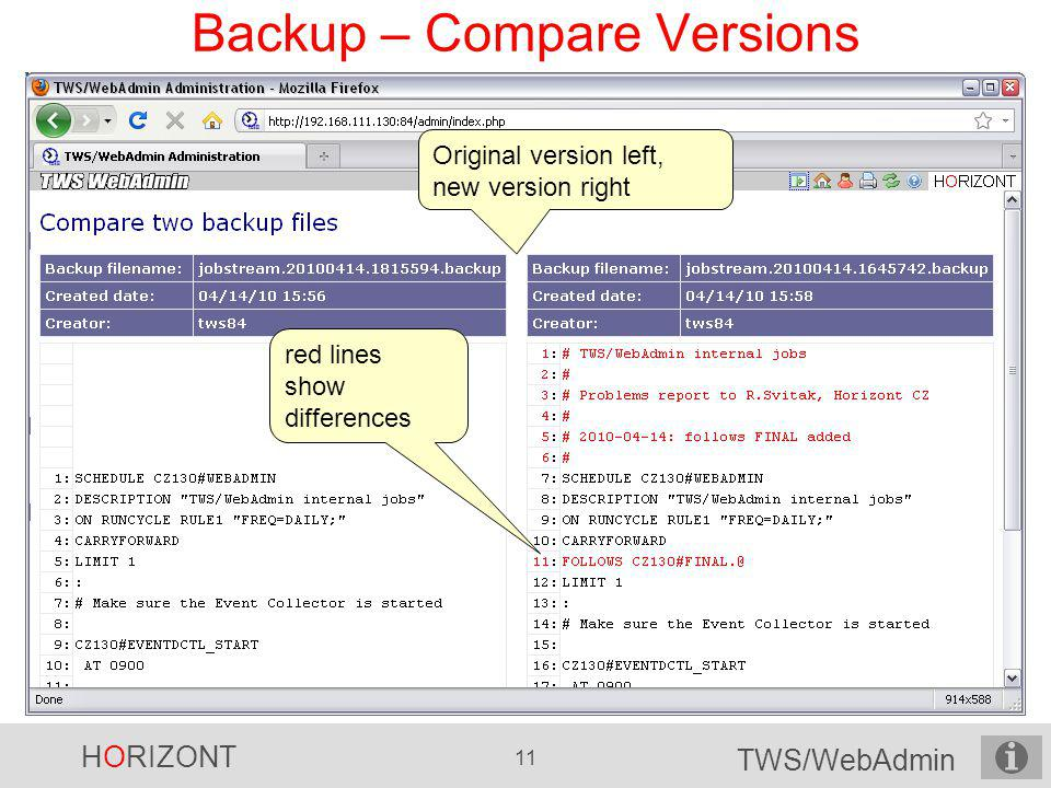 HORIZONT 11 TWS/WebAdmin Backup – Compare Versions Original version left, new version right red lines show differences