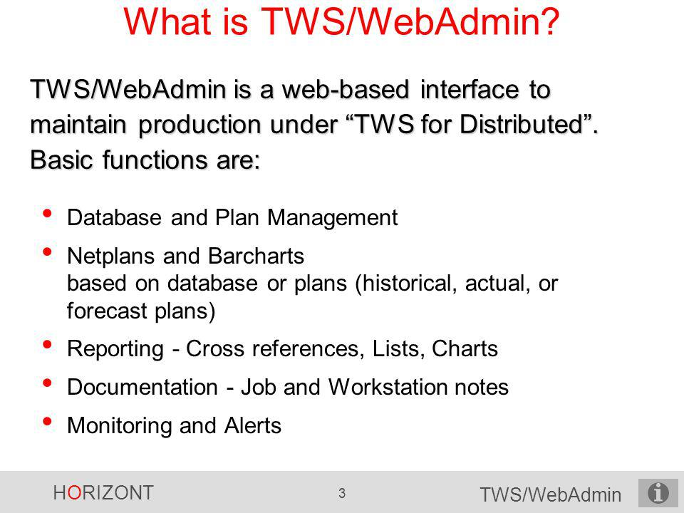 HORIZONT 34 TWS/WebAdmin Any Questions about the basic functions of TWS/WebAdmin?