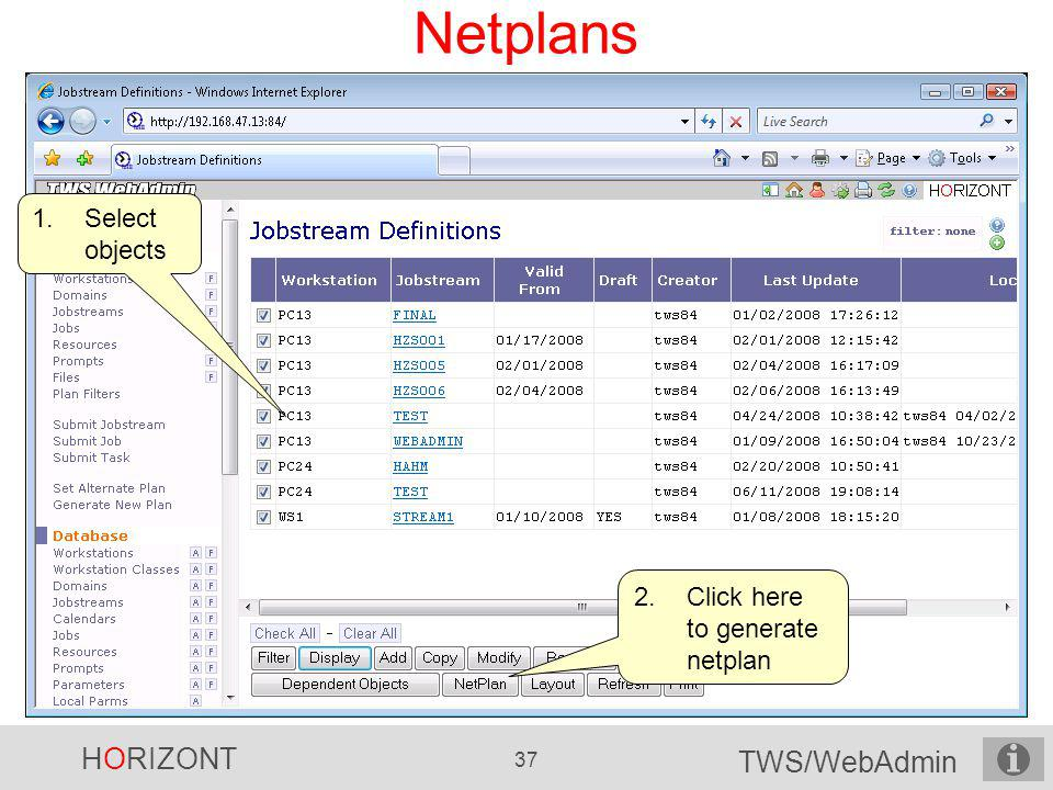 HORIZONT 37 TWS/WebAdmin Netplans 1.Select objects 2.Click here to generate netplan