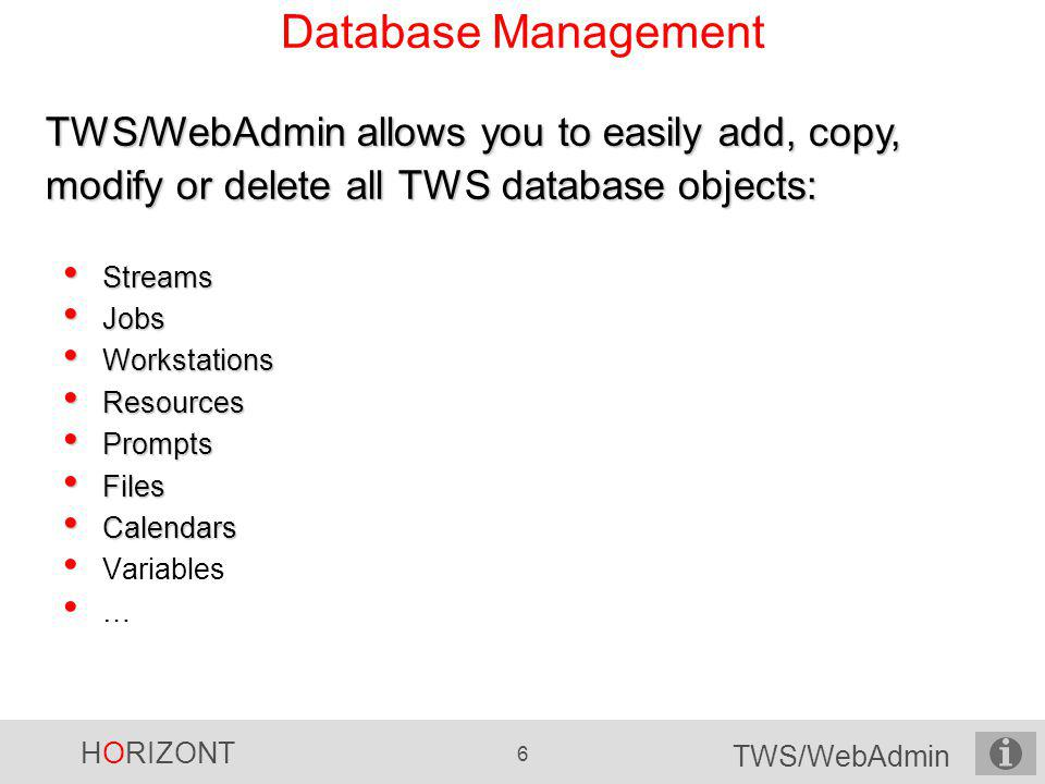 HORIZONT 17 TWS/WebAdmin New - Scheduled Time Filtering Scheduled time filtering is important for monitoring jobstreams.