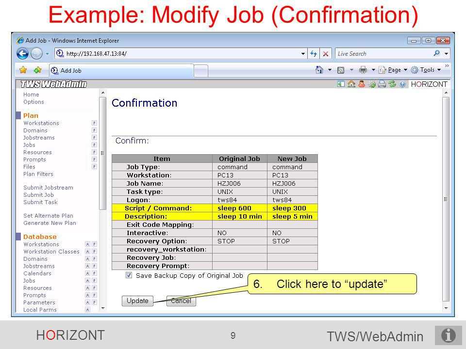 HORIZONT 20 TWS/WebAdmin Submitting Jobs and Jobstreams Specify submit options Select workstation and job(stream)