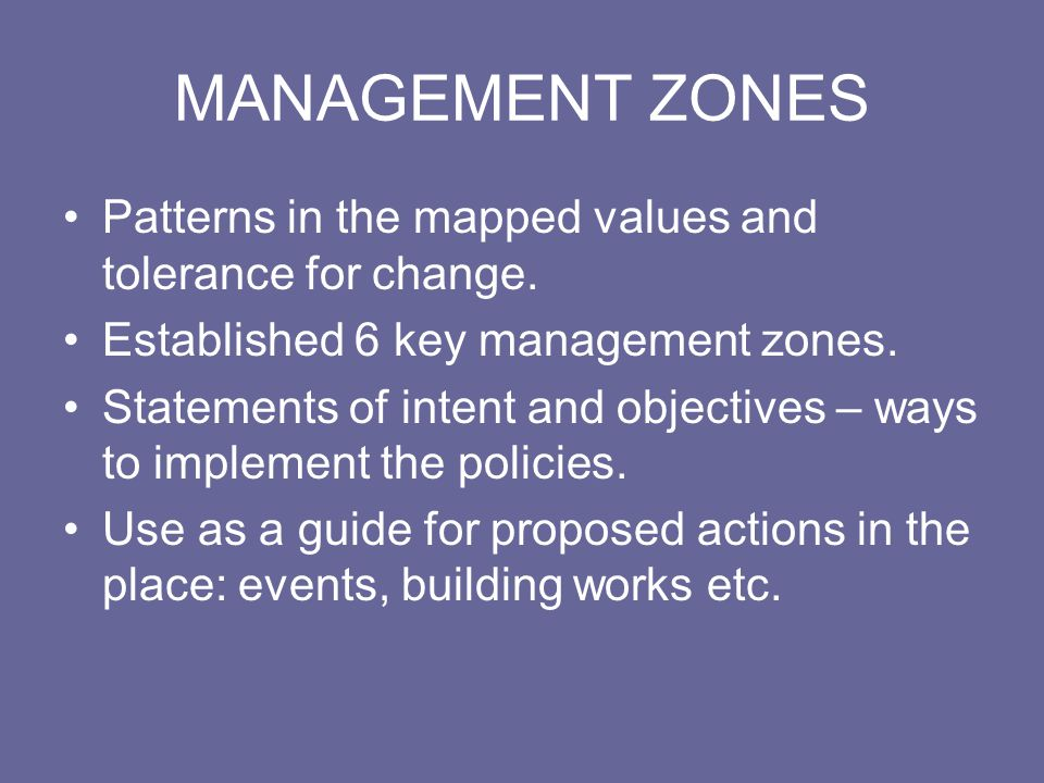 MANAGEMENT ZONES Patterns in the mapped values and tolerance for change.
