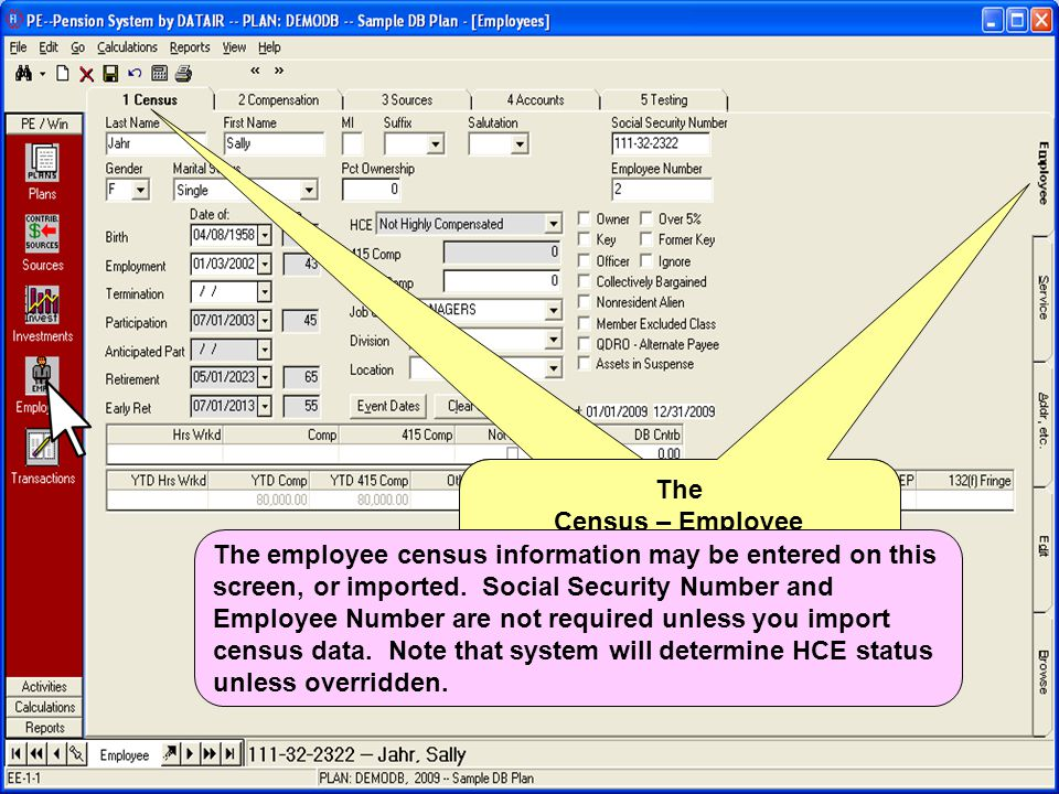 The Census – Employee screen The Census – Employee screen The employee census information may be entered on this screen, or imported.