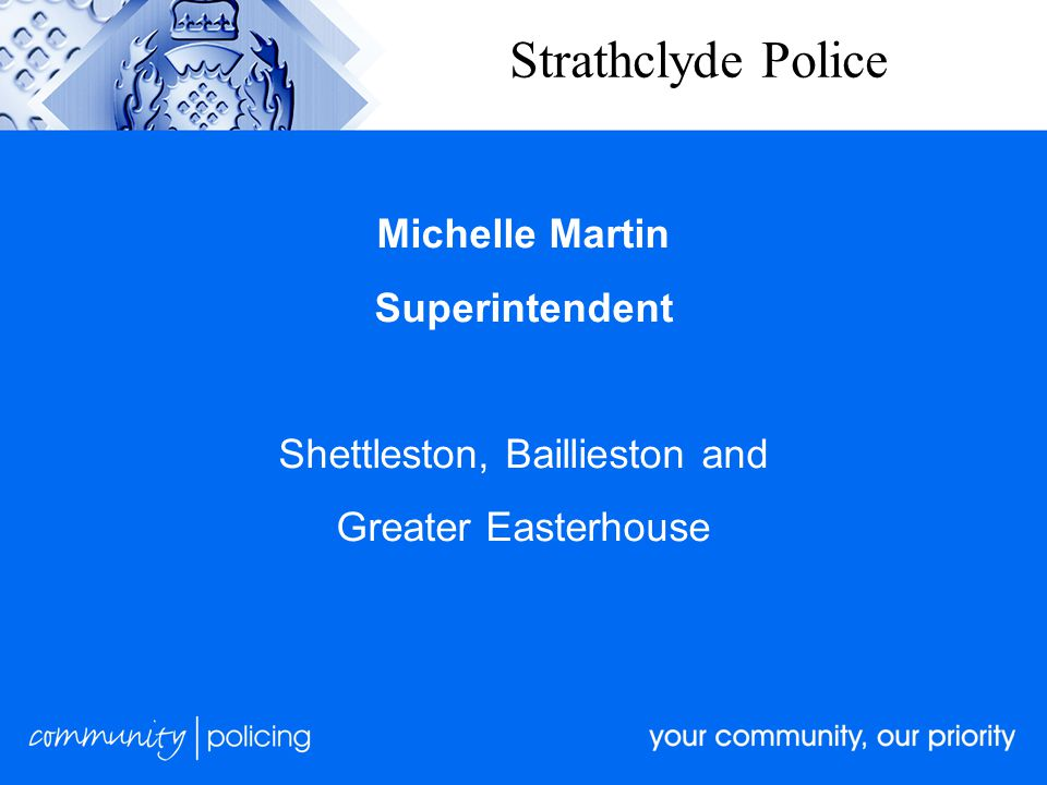 Strathclyde Police Michelle Martin Superintendent Shettleston, Baillieston and Greater Easterhouse