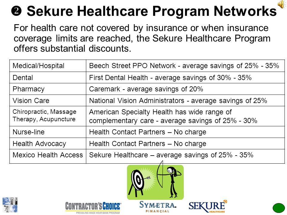 Sekure Healthcare Program The Sekure Healthcare Program helps to reduce medical expenses.