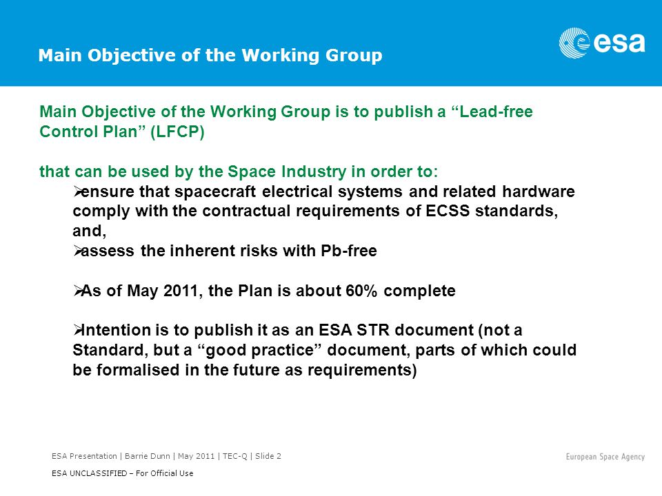 ESA Presentation   Barrie Dunn   May 2011   TEC-Q   Slide 13 ESA UNCLASSIFIED – For Official Use APPENDIX 2 of LFCP: CHECK LIST FOR CONTROLLING THE AVOIDANCE OF LEAD-FREE MATERIALS AND COMPONENTS No.
