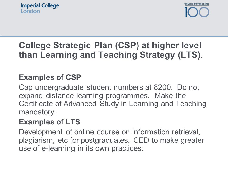 College Strategic Plan (CSP) at higher level than Learning and Teaching Strategy (LTS).