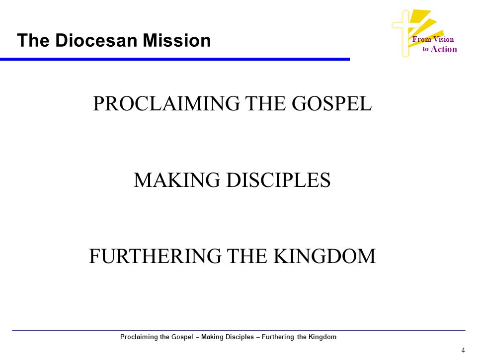 5 Proclaiming the Gospel – Making Disciples – Furthering the Kingdom From Vision to A ction Moving Forward: Goals and Strategies Next, some highlights on the Diocesan goals and strategies and progress in moving forward The following legend is used: Focus of Stewardship and Financial Development Committee Focus of Planned Giving Office