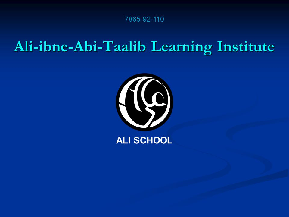 Ali-ibne-Abi-Taalib Learning Institute 7865-92-110 ALI SCHOOL