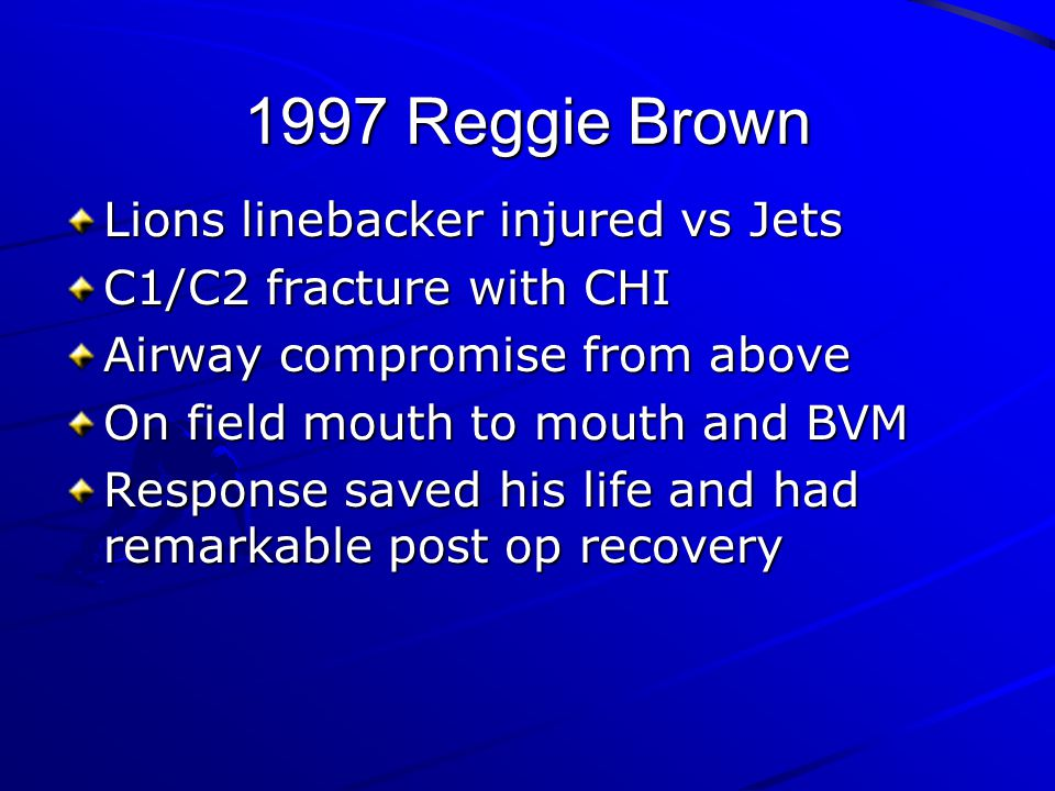 1997 Reggie Brown Lions linebacker injured vs Jets C1/C2 fracture with CHI Airway compromise from above On field mouth to mouth and BVM Response saved