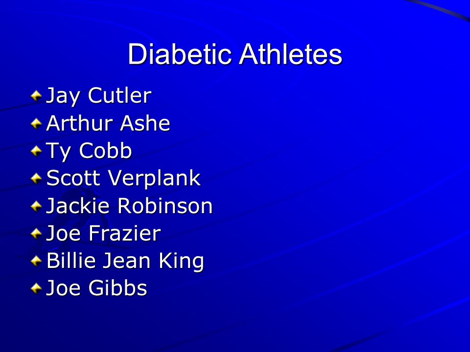 Diabetic Athletes Jay Cutler Arthur Ashe Ty Cobb Scott Verplank Jackie Robinson Joe Frazier Billie Jean King Joe Gibbs