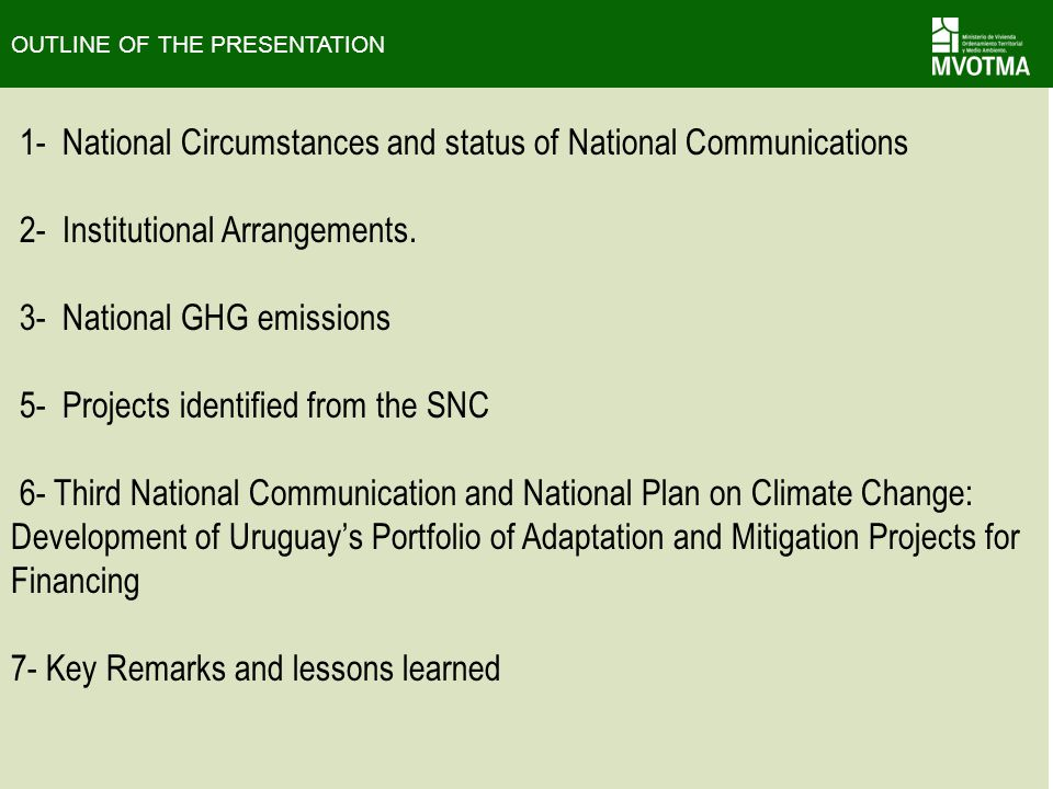 1- National Circumstances and status of National Communications 2- Institutional Arrangements. 3- National GHG emissions 5- Projects identified from t